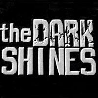 The Dark Shines
